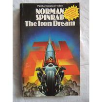 The Iron Dream Norman Spinrad En Ingles Histroria Alternativ