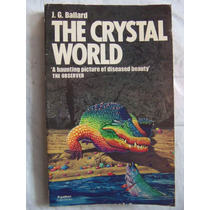 The Crystal World J. G. Ballard En Ingles Ciencia Ficcion