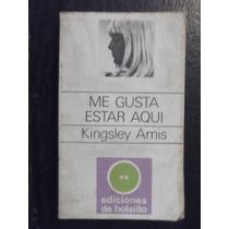 Me Gusta Estar Aqui Kingsley Amis Novela