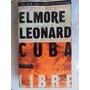 Cuba Libre Elmore Leonar En Ingles Original Novela Negra