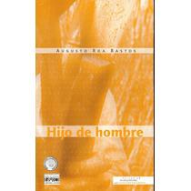 Hijo De Hombre. (novela) Augusto Roa Bastos