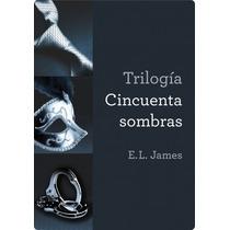 Trilogia 50 Sombras De Grey + 4libro + Pideme Lo Que Quieras