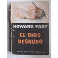 El Dios Desnudo Howard Fast