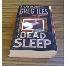 En Ingles: Dead Sleep - Autor: Greg Iles