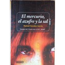 El Mercurio, El Azufre Y La Sal Manuel Nonidez García Cpx079