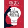 El Teorema De Katherine Libros Nuevos Fisicos Jhon Green
