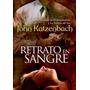 Retrato En Sangre - John Katzenbach - Versión Digital