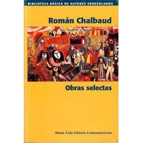 Obras Selectas De Roman Chalbaud