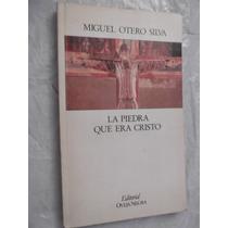 La Piedra Que Era Cristo Miguel Otero Silva