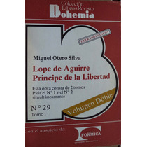 Lope De Aguirre Príncipe De La Libertad M Otero Silva Cpx080