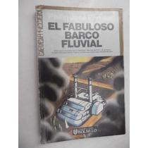Fabuloso Barco Fluvial Philip Jose Farmer Ultramar Mundo Rio