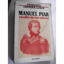 Manuel Piar Francisco Herrera Luque Primera Edicion