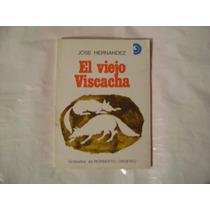 Libro: El Viejo Viscacha. Autor: José Hernández