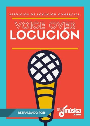 Locución - Voice Over - Jinglista | Radio, Televisión, Cine
