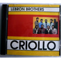 Lebron Brothers, Criollo. Cd.
