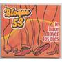 Bloque 53. Te Hace Mover Los Pies. Cd Original Nuevo