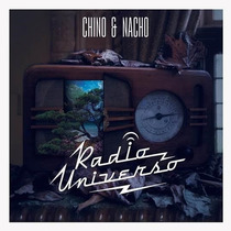 Cd - Chino & Nacho - Radio Universo - 2015
