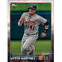 Cl27 2015 Tigers Topps #dt15 Victor Martinez 4-250