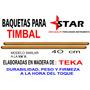 Baquetas Para Timbal Marca Star.calidad Y Resistencia.