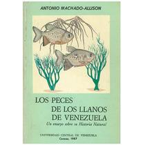 Libro, Los Peces De Los Llanos De Venezuela Antonio Allison.