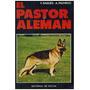 Libro, El Pastor Alemán De F. Sagués Y A. Pacheco.