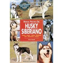 Libro, Manual Práctico De Husky Siberiano De Alexei Montoff.
