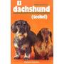 Libro, El Dachshund ( Teckel) De Edita Van Der Lyn.