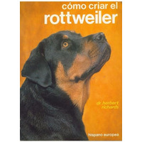 Libro, Cómo Criar El Rottweiler De Dr. Herbert Richards.