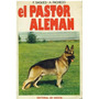 Libro, El Pastor Aleman De F. Sagues Y A. Pacheco.