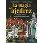 Libro, La Magia Del Ajedrez José Miguel Yepes/ Eduardo Yepes