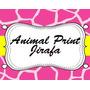 Kit Imprimible Animal Print Jirafa Diseñá Tarjetas, Cumples