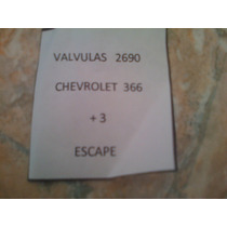 Valvulas Escape Chevrolet 366 +3 +15 (2690 )