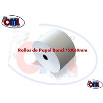Rollo Papel Bond 75x60mm Tickeras/loteria/parley