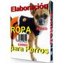 Mega Kit Patrones Moldes De Ropa Para Perros.