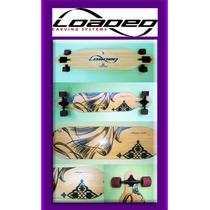 Patineta-longboard-skateboard Loaded Dervish