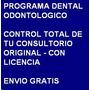 Programa Dental Odontológico 100 % Original - Control Total